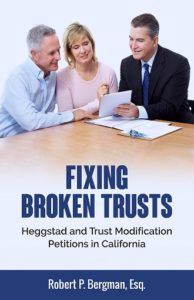 Fixing Broken Trust: Heggstad and Trust Modification Petitions in California